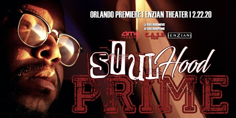 SoulHood: Prime [ Orlando Premiere ] tickets