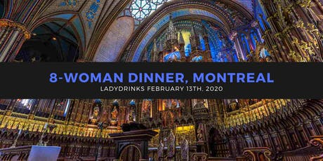 LADYDRINKS INTERNATIONAL WOMEN'S DAY DINNER, MONTREAL tickets