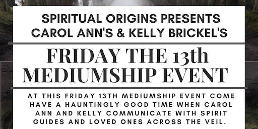 FRIDAY THE 13th MEDIUMSHIP EVENT