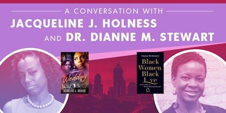 A Conversation With Jacqueline J. Holness & Dr. Dianne M. Stewart tickets