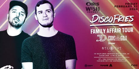Disco Fries - Family Affair Tour | Wish Lounge at IRIS | Friday Feb 21 tickets