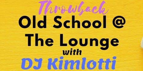Throwback Old School @ The Zen Lounge