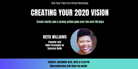 Creating Your 2020 Vision with Keita Williams tickets