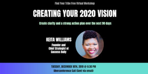 Creating Your 2020 Vision with Keita Williams