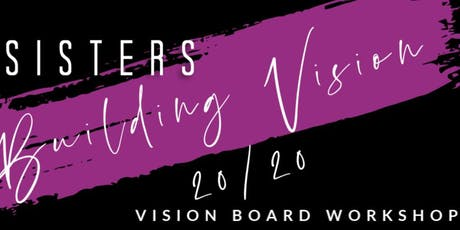 Sisters Building Vision 2020 - Dream Board Workshop tickets