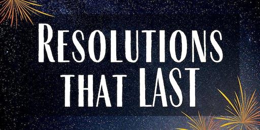 Resolutions that LAST