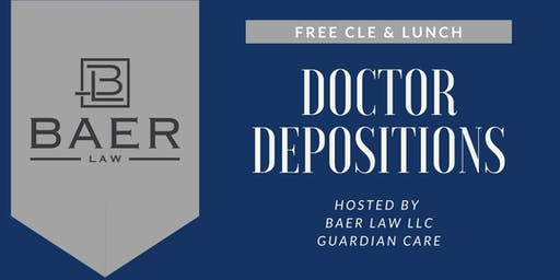 CLE: Doctor Depositions