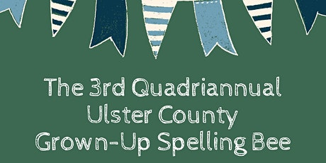 3rd Quadriannual Ulster County Grown-Up Spelling Bee tickets