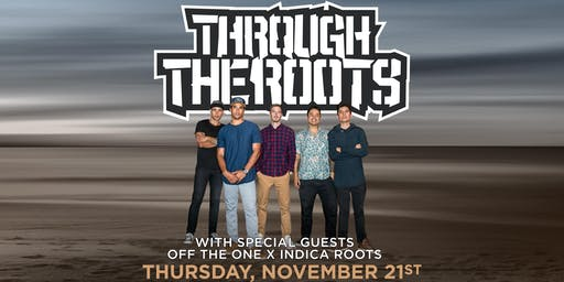 Through The Roots w. special guest Off The One x Indica Roots