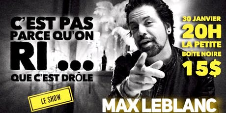 Max Leblanc One man show billets
