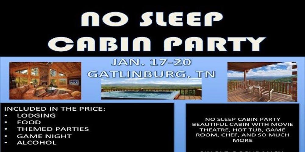 Gatlinburg Calendar Of Events 2020.No Sleep Cabin Party