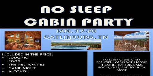 No Sleep Cabin Party