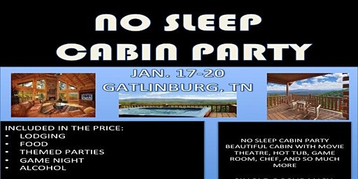 No Sleep Cabin Party