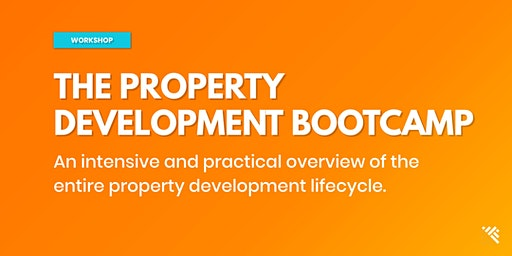 THE PROPERTY DEVELOPMENT BOOTCAMP - MELBOURNE