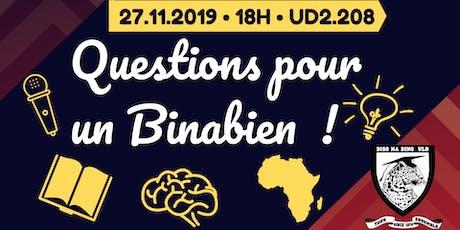 Questions pour un Binabien ! tickets