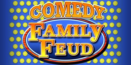 COMEDY FAMILY FEUD tickets
