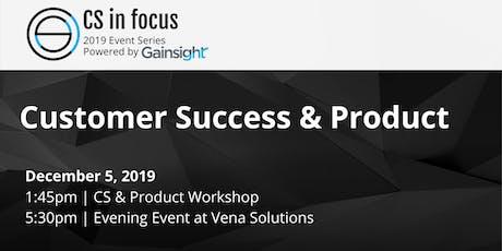 CS in Focus 2019 Event Series: Customer Success & Product tickets