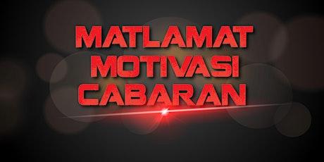 Matlamat, Motivasi  & Cabaran tickets