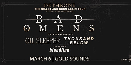 Bad Omens, Oh Sleeper, Thousand Below & Bloodline at Gold Sounds tickets