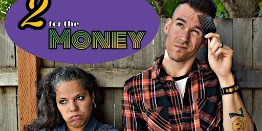 Headline Comedy - Myles Weber & Chelsea Bearce - 2 For The Money!