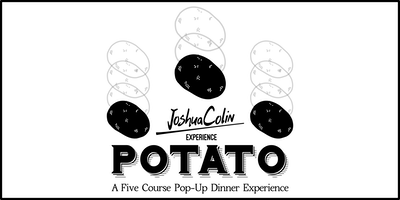 JoshuaColin Experience - Potato - [SATURDAY NIGHT SEATING]