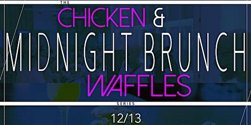 "Chicken & Waffles ""The Midnight Brunch"""