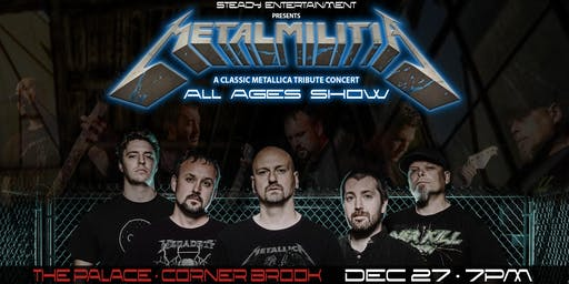 Metal Militia - All ages Metallica Tribute early show