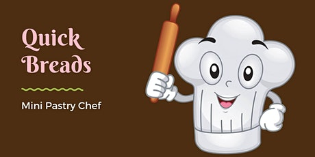 Quick Breads (Ages 7-9) tickets