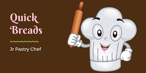 Quick Breads (Ages 10-12)