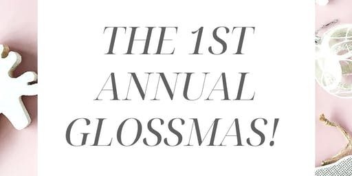 The 1st Annual Glossmas!