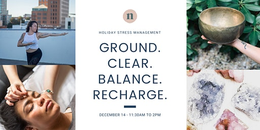 Holiday Stress Mgmt: Ground, Clear, Balance, Recharge
