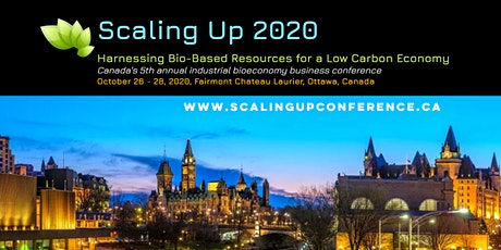 Scaling Up 2020 - Canada's 5th annual industrial bioeconomy conference tickets