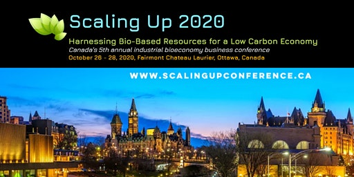 Scaling Up 2020 - Canada's 5th annual industrial bioeconomy conference