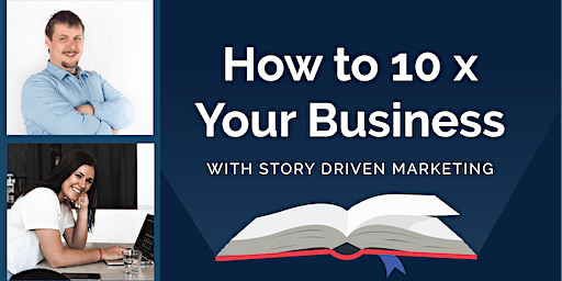Finish Your Marketing in 1 Day - 10 X Your Business with Story Driven Marketing