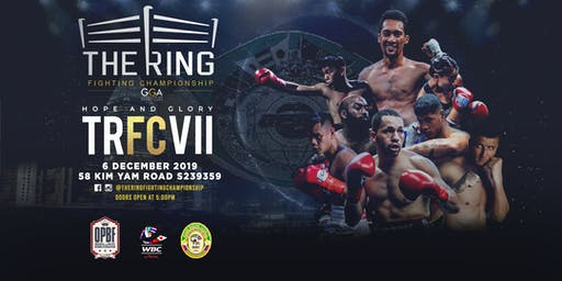 The Ring Fighting Championship Vll -  Hope & Glory