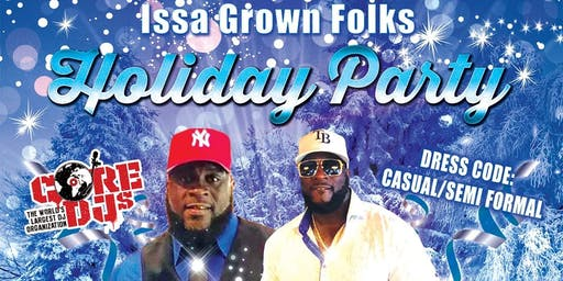 Issa Grown Folks Party
