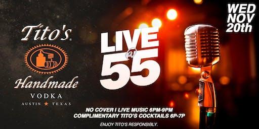 Live @ 55 Featuring Tito's Handmade Vodka