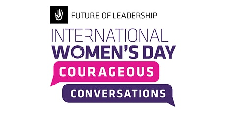 International Women's Day 2020: Courageous Conversations tickets