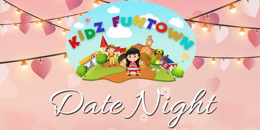 Kidz Funtown Date Night
