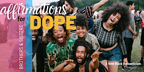 AFFIRMATIONS: For Dope Brothers and Sisters tickets