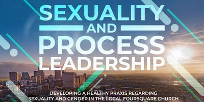 Sexuality and Process Leadership in the Local Church Spring 2020 Canvas