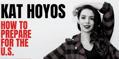How To Prepare For The US w/ Kat Hoyos tickets