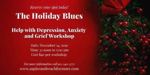 The Holiday Blues: Help with Depression, Anxiety and Grief Workshop