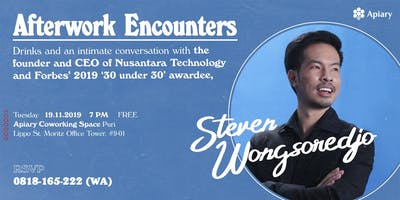 Afterwork Encounters with Steven Wongsoredjo, Founder and CEO of Nusantara Technology