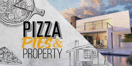 Pizza, Pies and Property tickets