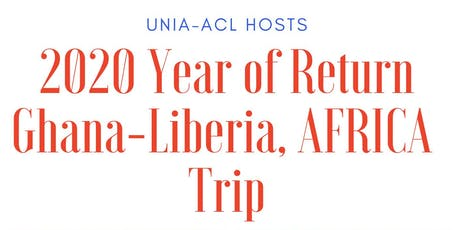 2020 Year of Return: Trip to Ghana & Liberia- AFRICA tickets