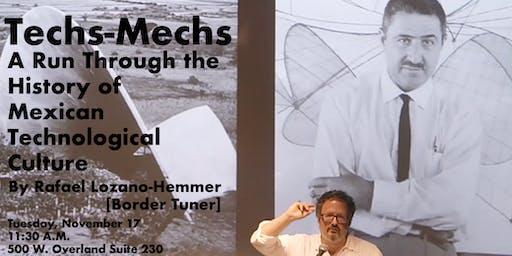 Techs-Mechs: By Rafael Lozano-Hemmer [Border Tuner]