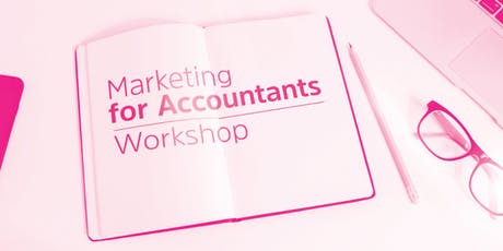 Marketing Workshop for Accountants - Friday 6th March 2020 tickets