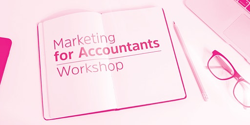 Marketing Workshop for Accountants - Friday 6th March 2020