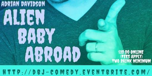 DBJ Comedy: Alien Baby Abroad